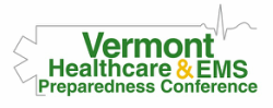 Vermont Healthcare and EMS Preparedness Conference